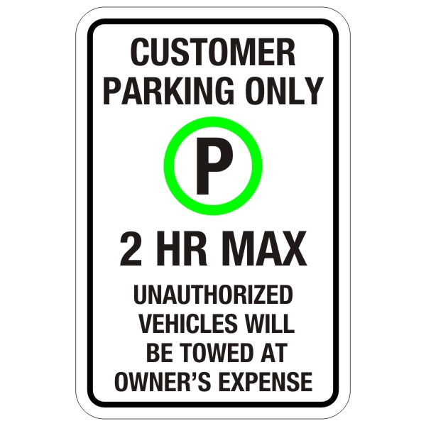 Customer Parking Only 2hr Max Sign 12 X 18 Bc Site Service